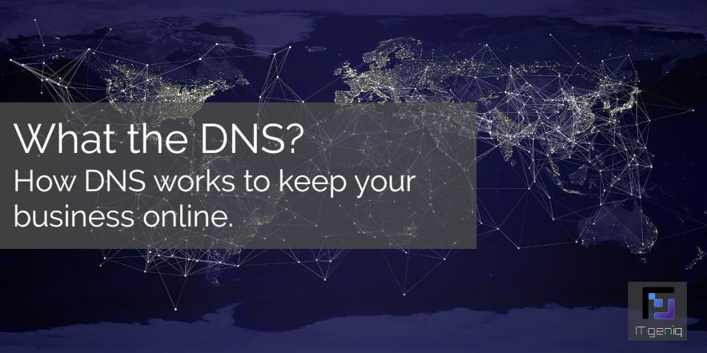 What the DNS? How Domain Name Systems work to keep your business online