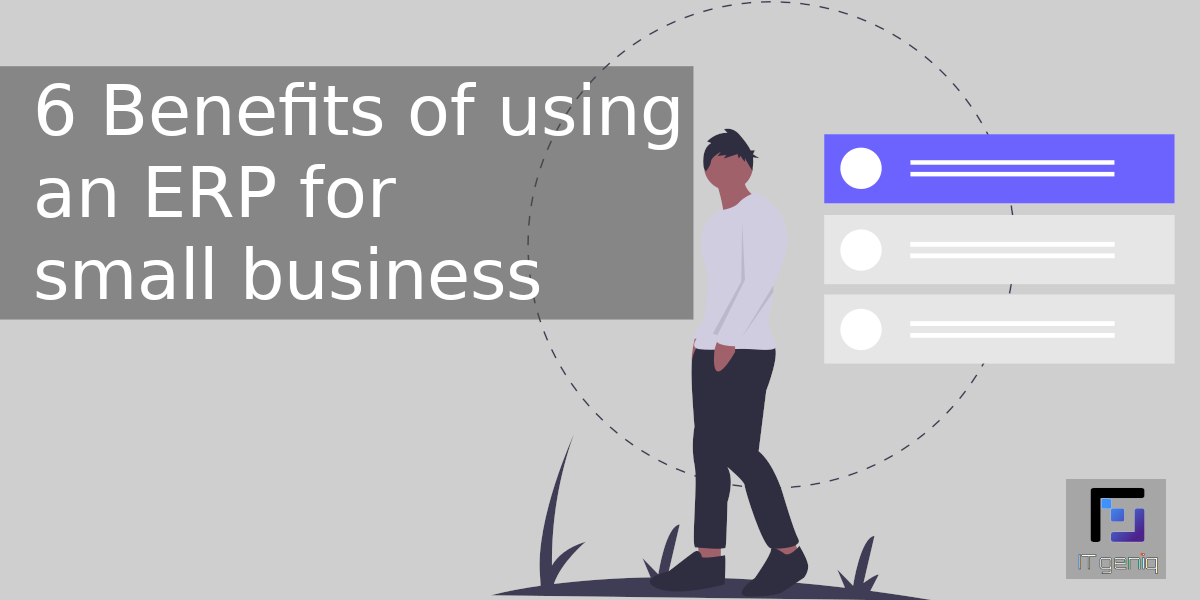 6 Benefits of using an ERP for small business
