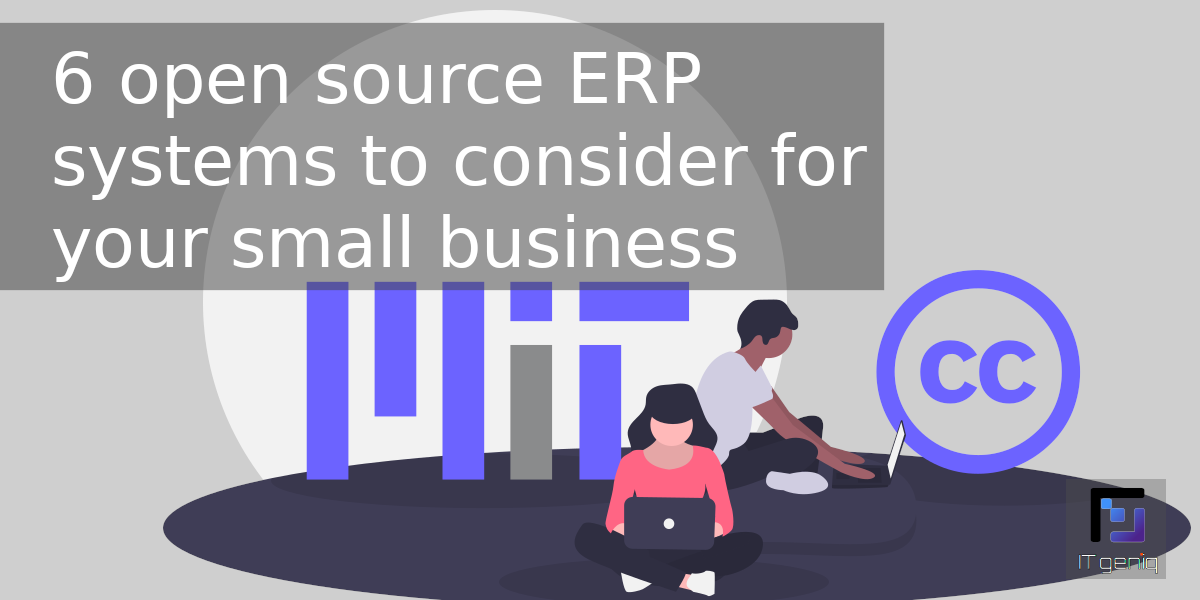 6 open source ERP systems to consider for your small business