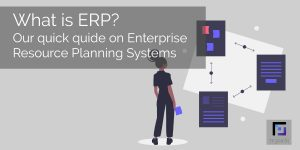 What is ERP? Our primer on Enterprise Resource Planning Systems
