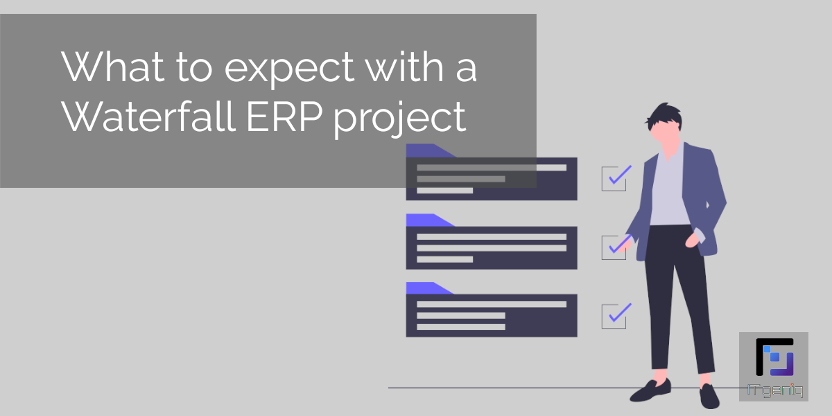 What to expect with a Waterfall ERP project